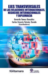 Book Cover: Ejes Transversales de la Relaciones Internacionales, Negocios Internacionales y Diplomacia