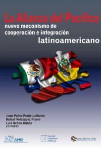 Book Cover: La Alianza del Pacífico: nuevo mecanismo de cooperación e integración latinoamericano